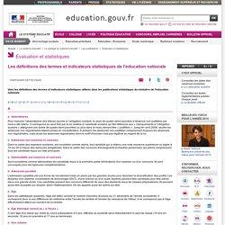 Les définitions des termes et indicateurs statistiques de l'éducation nationale