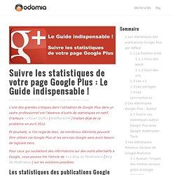 Suivre les statistiques de votre page Google Plus : Le Guide indispensable !