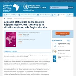 Atlas des statistiques sanitaires de la Région africaine 2016 - Analyse de la situation sanitaire de la Région africaine