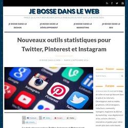 Nouveaux outils statistiques pour Twitter, Pinterest et Instagram