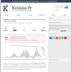 Statistiques Facebook : présentation de la nouvelle interface des Insights de Facebook