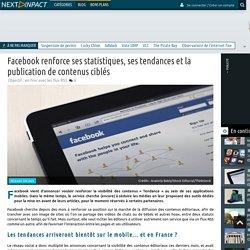 Facebook renforce ses statistiques, ses tendances et la publication de contenus ciblés