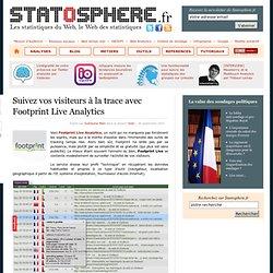 Suivez vos visiteurs à la trace avec Footprint Live Analytics - Statosphère, les statistiques du web et d'ailleurs