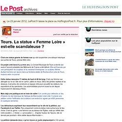 Tours. La statue « Femme Loire » est-elle scandaleuse ? - Henri sur LePost.fr