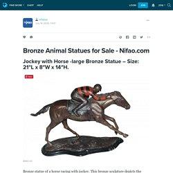 Bronze Animal Statues for Sale - Nifao.com: nifaous — LiveJournal