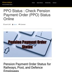 PPO Status : Check Pension Payment Order (PPO) Status Online