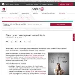 Statut cadre: avantages et inconvénients