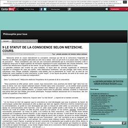 9 LE STATUT DE LA CONSCIENCE SELON NIETZSCHE. COURS.