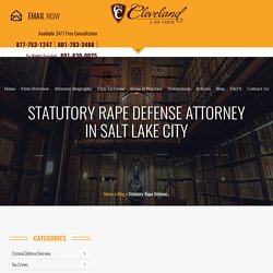 Statutory Rape Defense Attorney in Salt Lake City - Utah Criminal Lawyer