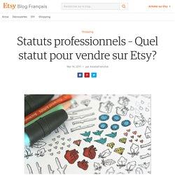 Statuts professionnels – Quel statut pour vendre sur Etsy?