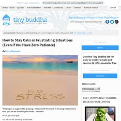 How to Stay Calm in Frustrating Situations