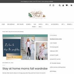Stay at home moms fall wardrobe