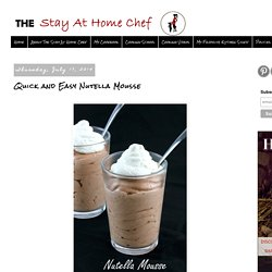 The Stay At Home Chef: Quick and Easy Nutella Mousse