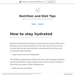 How to stay hydrated – Nutrition and Diet Tips