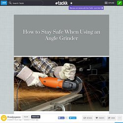 How to Stay Safe When Using an Angle Grinder