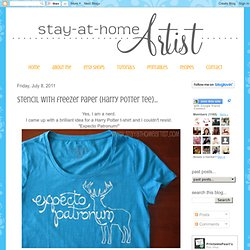 Stay-at-Home Artist: stencil with freezer paper (harry potter tee)...