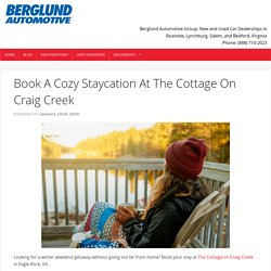 Book A Cozy Staycation At The Cottage On Craig Creek - Berglund Cars