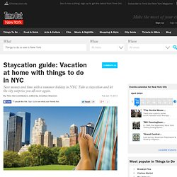 Staycation guide: Vacation at home with things to do in NYC