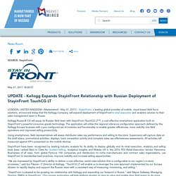 UPDATE - Kellogg Expands StayinFront Relationship with Russian Deployment of StayinFront TouchCG LT