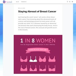 Staying Abreast of Breast Cancer