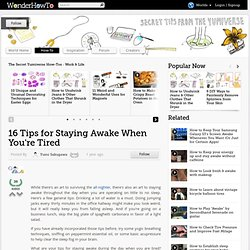 16 Tips for Staying Awake When You're Tired