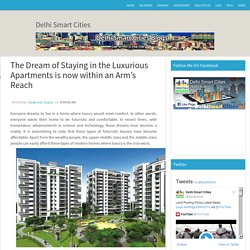 The Dream of Staying in the Luxurious Apartments is now within an Arm's Reach ~ 360 World's News, Delhi Smart Cities, Land Pooling Policy, MPD2021