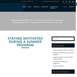 Staying motivated during a summer program - MCG Career College