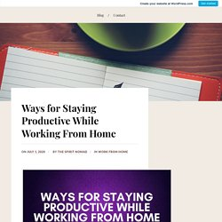 Ways for Staying Productive While Working From Home