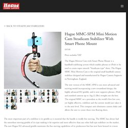 Hague MMC-SPM Mini Motion Cam Steadicam Stabilizer With Smart Phone Mount — Hague Camera Supports