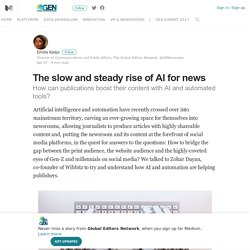The slow and steady rise of AI for news – Global Editors Network – Medium