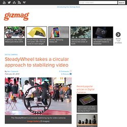 SteadyWheel takes a circular approach to stabilizing video