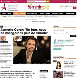 No Steak, le livre d'Aymeric Caron