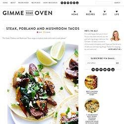 Steak Poblano and Mushroom Tacos