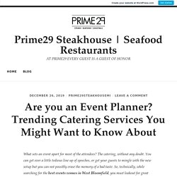 Are you an Event Planner? Trending Catering Services You Might Want to Know About – Prime29 Steakhouse