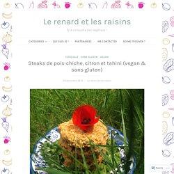 Steaks de pois-chiche, citron et tahini (vegan & sans gluten) – Le renard et les raisins