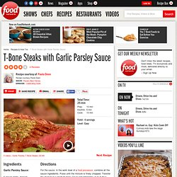 T-Bone Steaks with Garlic Parsley Sauce Recipe : Paula Deen