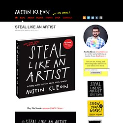 How To Steal Like An Artist by Austin Kleon - StumbleUpon