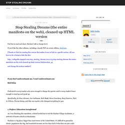 Stop Stealing Dreams (the entire manifesto on the web), cleaned up HTML version - Stop Stealing Dreams