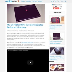 MSI GS70 StealthPro-024 Gaming Laptop Review and Giveaway