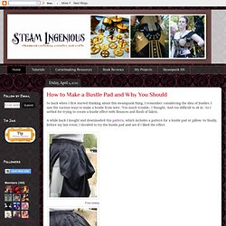 Steam Ingenious: How to Make a Bustle Pad and Why You Should