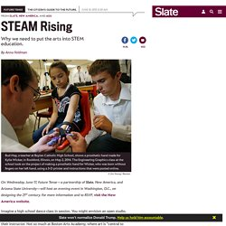 STEAM vs. STEM: Why we need to put the arts into STEM education.