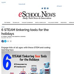 6 STEAM tinkering tools for the holidays