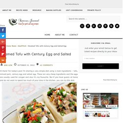 Steamed Tofu with Century Egg and Salted Egg - Anncoo Journal