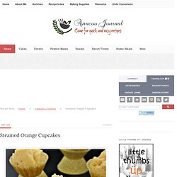 Anncoo Journal: Steamed Orange Cupcakes