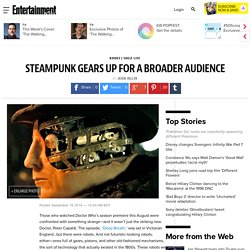 Steampunk gears up for a broader audience