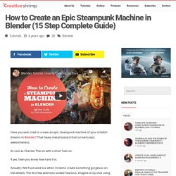 How to Create an Epic Steampunk Machine in Blender (15 Step Complete Guide)