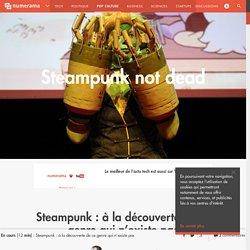 Steampunk : à la découverte de ce genre qui n'existe pas - Pop culture