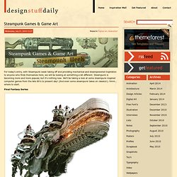 Steampunk Games & Game Art | Design Stuff Daily | Design and Inspiration Blog