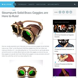 Steampunk Solid Brass Goggles are Here to Rule!