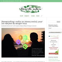 Steamsurfing : enfin un réseau social pour les adeptes du manger sain